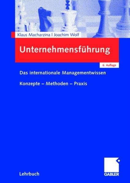 Unternehmensführung: Das internationale Managementwissen - Konzepte - Methoden - Praxis