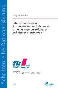 Informationssystem-Architekturen produzierender Unternehmen bei software-definierten Plattformen