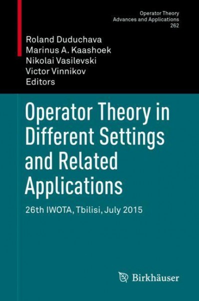 Operator Theory in Different Settings and Related Applications