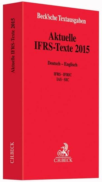 Aktuelle IFRS-Texte 2015: Deutsch - Englisch. IFRS, IFRIC, IAS, SIC - Rechtsstand: 1. Oktober 2015 (
