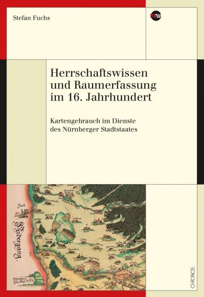 Herrschaftswissen und Raumerfassung im 16. Jahrhundert