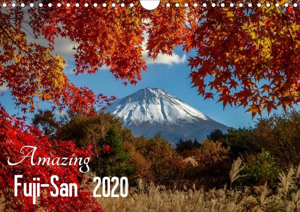 Amazing Fuji-San (Wall Calendar 2020 DIN A4 Landscape)
