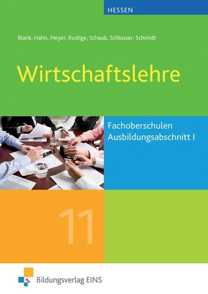 Wirtschaftslehre für die Fachoberschulen in Hessen: Ausbildungsabschnitt I: Schülerband 11
