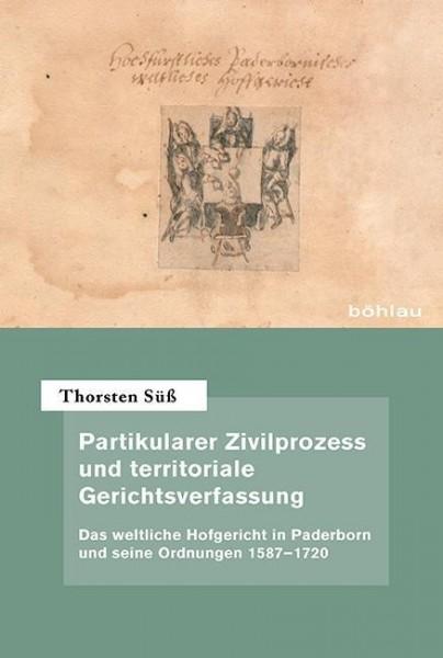 Partikularer Zivilprozess und territoriale Gerichtsverfassung