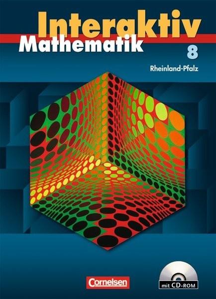 Mathematik interaktiv 8. Schuljahr - Schülerbuch mit CD-ROM. Rheinland-Pfalz