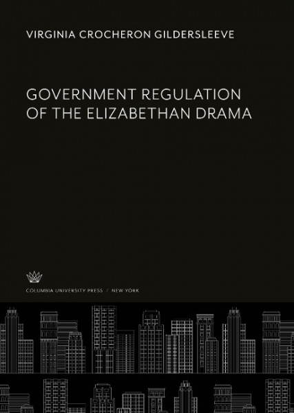 Government Regulation of the Elizabethan Drama