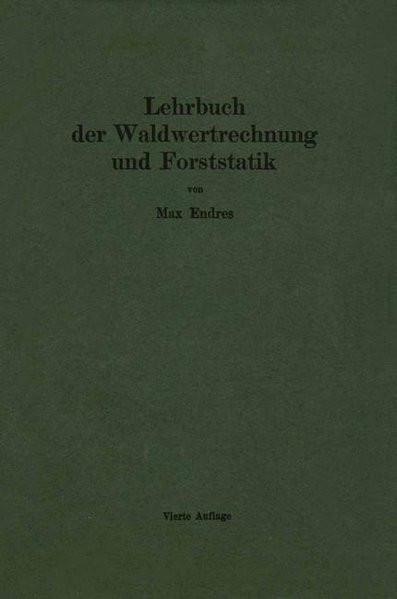 Lehrbuch der Waldwertrechnung und Forststatik