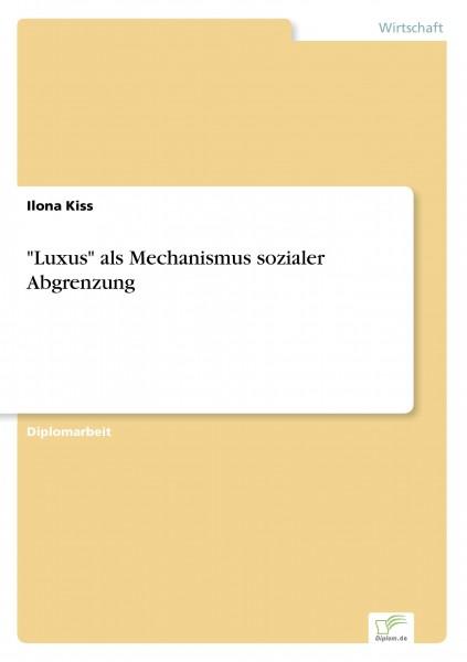 """""""Luxus"""" als Mechanismus sozialer Abgrenzung"""