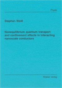 Nonequilibrium quantum transport and confinement effects in interacting nanoscale conductors