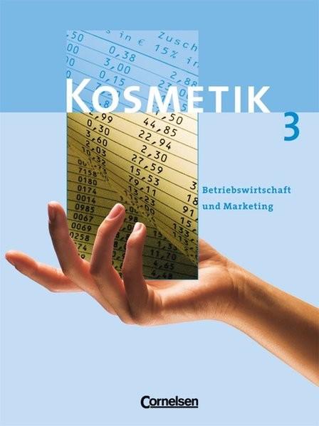 Kosmetik - Berufsschule: Band 3 - Betriebswirtschaft und Marketing: Schülerbuch