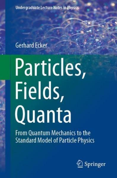 Particles, Fields, Quanta