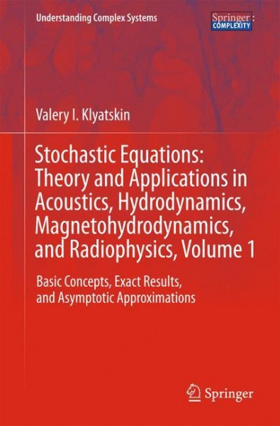 Stochastic Equations: Theory and Applications in Acoustics, Hydrodynamics, Magnetohydrodynamics, and Radiophysics, Volume 1