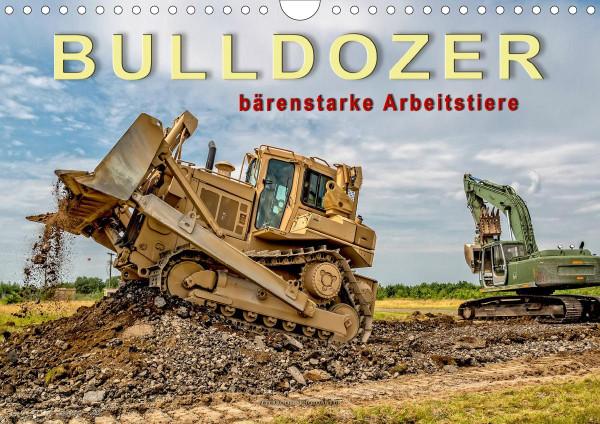 Bulldozer - bärenstarke Arbeitstiere (Wandkalender 2020 DIN A4 quer)
