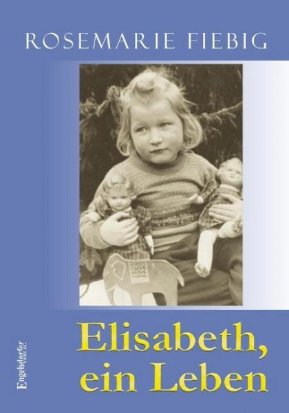 Elisabeth, ein Leben