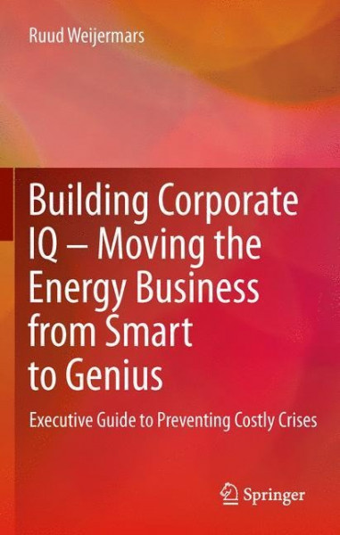 Building Corporate IQ - Moving the Energy Business from Smart to Genius