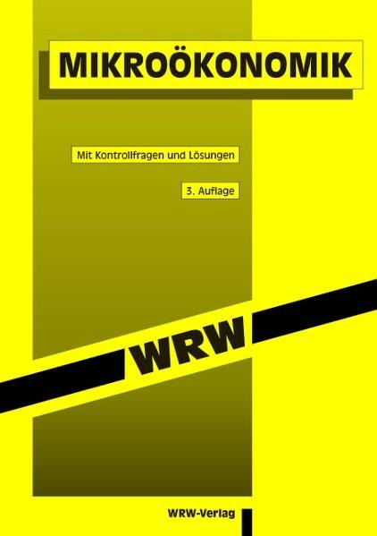 Mikroökonomik: Mit Kontrollfragen und Lösungen