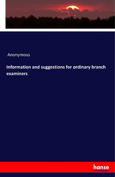 Information and suggestions for ordinary branch examiners
