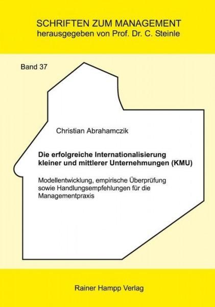 Die erfolgreiche Internationalisierung kleiner und mittlerer Unternehmungen (KMU)