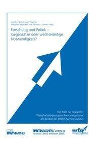 Forschung und Politik - Gegensätze oder wechselseitige Notwendigkeit?