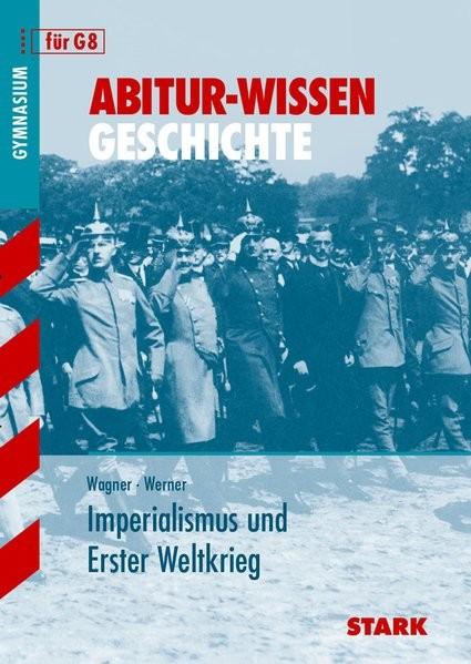 STARK Abitur-Wissen - Geschichte Imperialismus und Erster Weltkrieg