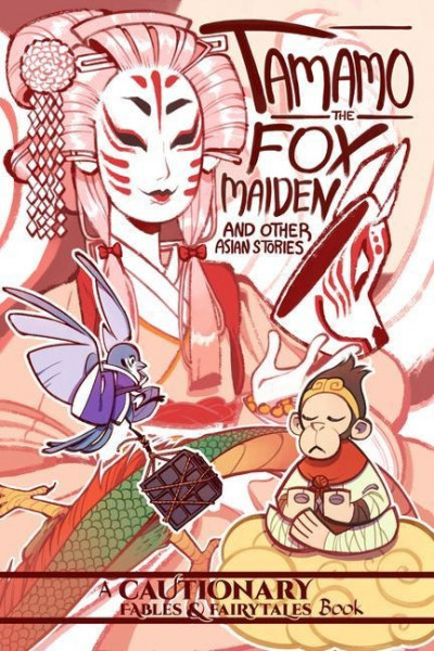 Tamamo the Fox Maiden: And Other Asian Stories