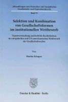 Selektion und Kombination von Gesellschaftsformen im institutionellen Wettbewerb