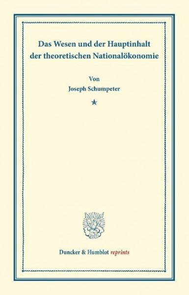Das Wesen und der Hauptinhalt der theoretischen Nationalökonomie.