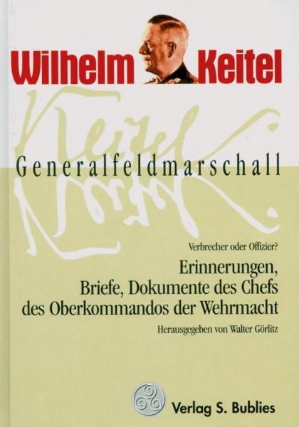 Generalfeldmarschall Keitel - Verbrecher oder Offizier?