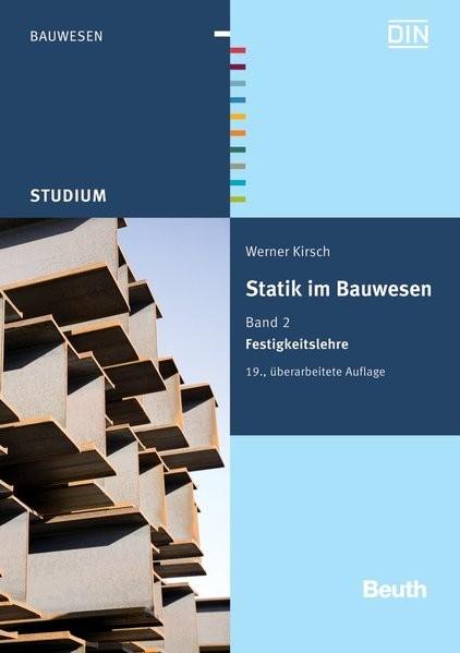 Statik im Bauwesen: Band 2: Festigkeitslehre (Beuth Studium)