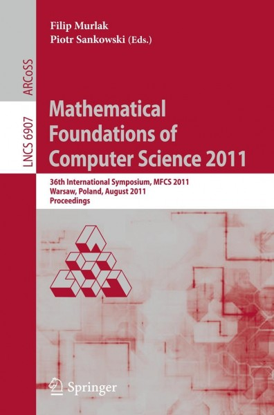 Mathematical Foundations of Computer Science 2011