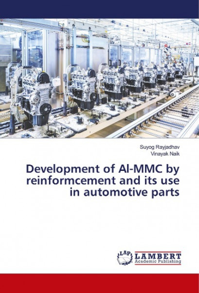 Development of Al-MMC by reinformcement and its use in automotive parts