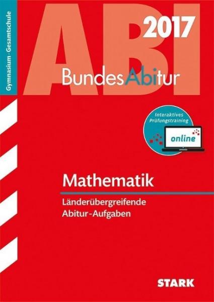 BundesAbitur Mathematik 2017 - Länderübergreifende Aufgaben inkl. Online-Prüfungstraining