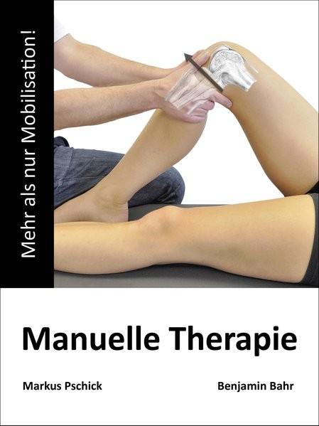 Manuelle Therapie: Mehr als nur Mobilisation!