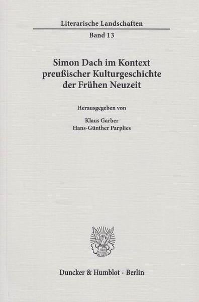 Simon Dach im Kontext preußischer Kulturgeschichte der Frühen Neuzeit