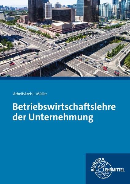 Betriebswirtschaftslehre der Unternehmung: mit CD Gesetzessammlung Wirtschaft