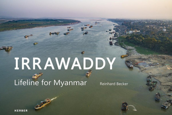 Reinhard Becker. Irrawaddy. Lifeline For Myanmar