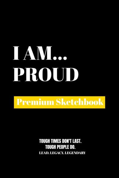 I Am Proud: Premium Blank Sketchbook