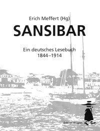 Sansibar- Ein deutsches Lesebuch 1844 bis 1914