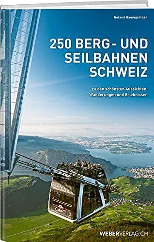 250 Berg- und Seilbahnen Schweiz