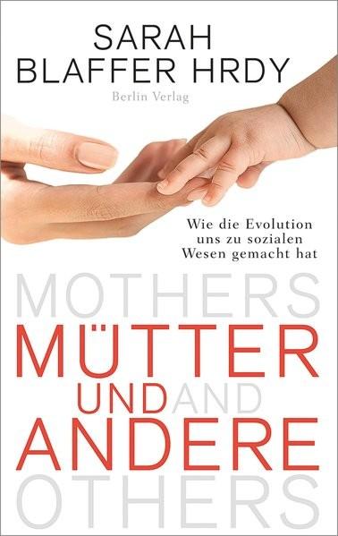 Mütter und Andere: Wie die Evolution uns zu sozialen Wesen gemacht hat