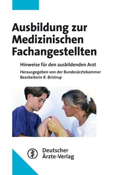 Die Medizinische Fachangestellte. Erläuterungen und Umsetzungshilfen zur Ausbildungsverordnung