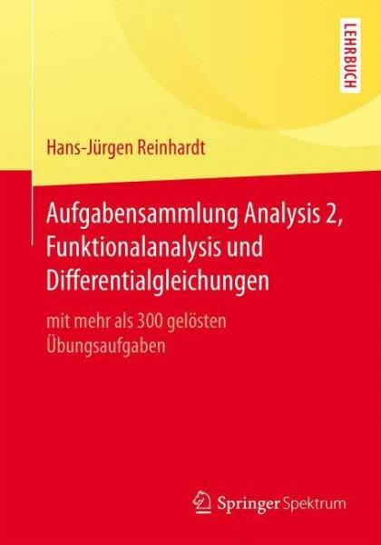 Aufgabensammlung Analysis 2, Funktionalanalysis und Differentialgleichungen