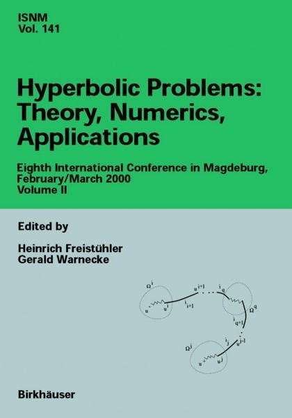 Hyperbolic Problems: Theory, Numerics, Applications