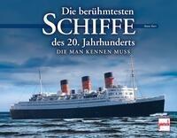 Die berühmtesten Schiffe des 20. Jahrhunderts