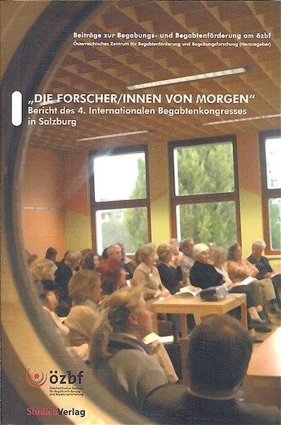 Die Forscher/innen von morgen: Bericht des 4. Internationalen Begabtenkongresses in Salzburg
