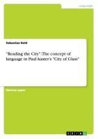 """""""Reading the City"""": The concept of language in Paul Auster's """"City of Glass"""""""