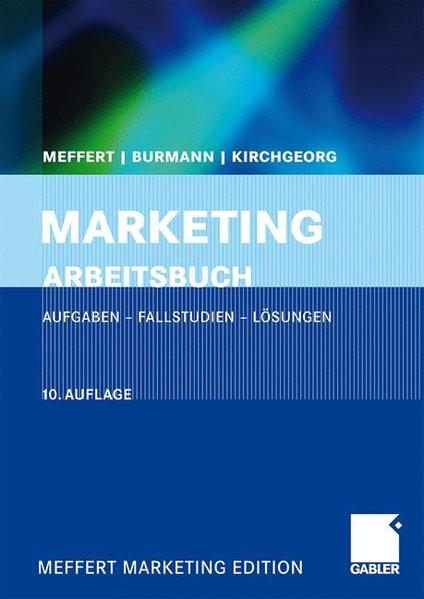 Marketing Arbeitsbuch: Aufgaben - Fallstudien - Lösungen (German Edition)