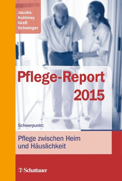 Pflege-Report 2015: Schwerpunkt: Pflege zwischen Heim und Häuslichkeit