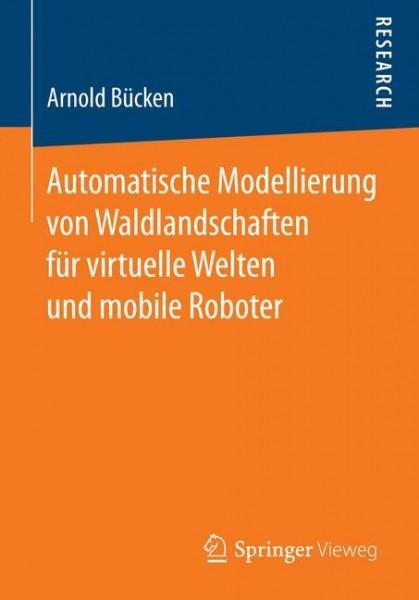 Automatische Modellierung von Waldlandschaften für virtuelle Welten und mobile Roboter