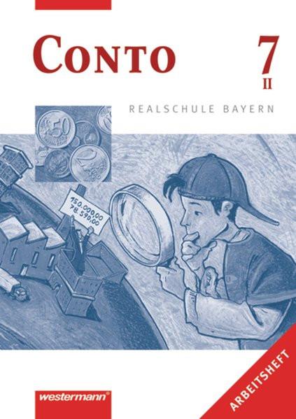 Conto 7 II. Arbeitsheft. Realschule. Bayern